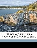Les Formicides de la Province D'Oran, A. Forel, 1149891475