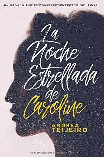 La noche estrellada de Caroline (La saga de las estrellas) por Andrea Teijeiro Armental