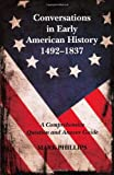 Conversations in Early American History, 1492-1837, Mark Phillips, 0972743952