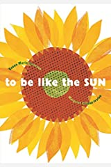 To Be Like the Sun by Susan Marie Swanson (2008-04-01) Hardcover