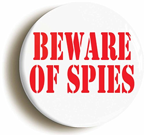 [Beware Of Spies Funny Button pin (Size Is 1inch Diameter)] (Bond Costumes Ideas)