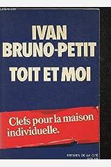 Toit Et Moi Clefs Pour La Maison Individuelle French Edition Bruno Petit Ivan 9782263001796 Amazon Com Books