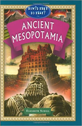 How'd They Do That in Ancient Mesopotamia?: Elizabeth Scholl