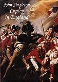 John Singleton Copley in England, Emily B. Neff, 1858940230
