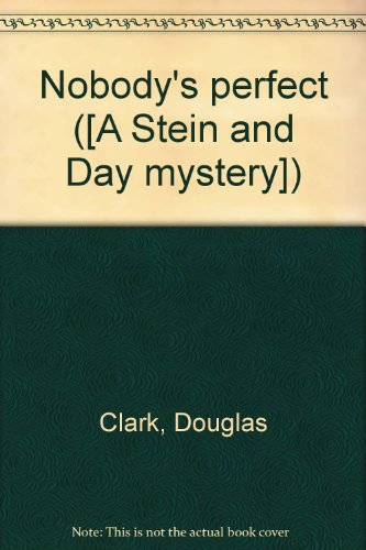 Nobody's perfect ([A Stein and Day mystery])