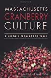 Massachusetts Cranberry Culture, Robert S. Cox and Jacob Walker, 1609495136