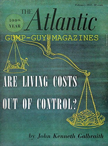 The Atlantic Magazine February 1957 100th Year ARE LIVING COSTS OUT OF CONTROL? by JOHN KENNETH (Accents Single Control)