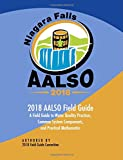img - for AALSO 2018 Field Guide: A Field Guide to Water Quality Practices, Common System Components , and Practical Mathematics book / textbook / text book