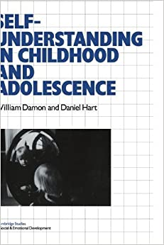 Self-Understanding in Childhood and Adolescence (Cambridge Studies in Social and Emotional Development) by William Damon (1991-10-25)