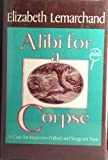 Alibi for a Corpse, Elizabeth Lemarchand, 0802756387