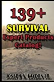 139+ Survival Expert Products Catalog!