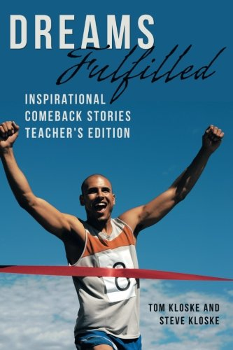 Dreams Fulfilled: Inspirational Comeback Stories Teacher's Edition