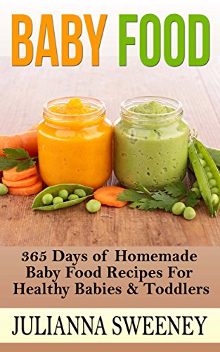 Baby food 365 days of homemade baby food recipes for healthy babies baby food 365 days of homemade baby food recipes for healthy babies toddlers forumfinder Gallery
