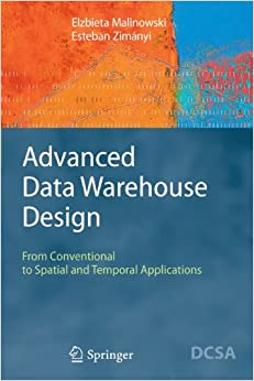 Book Advanced Data Warehouse Design: From Conventional to Spatial and Temporal Applications (Data-Centric Systems and Applications)
