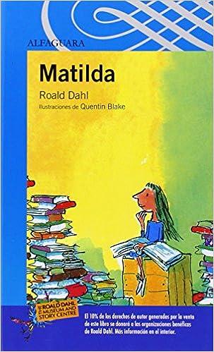 MATILDA (Proxima Parada 12 Años): Amazon.es: Roald Dahl, Quentin Blake: Libros