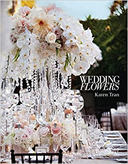 Wedding Flowers Karen Tran Karen Tran 9789058565372 Amazon Com