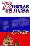 72 Horas en Rusia, Favio Ayala Fabián, 1497389577