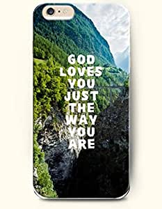 iPhone Case,OOFIT iPhone 6 (4.7) Hard Case **NEW** Case with the Design of God loves you just the way you are - Case for Apple iPhone iPhone 6 (4.7) (2014) Verizon, AT&T Sprint, T-mobile