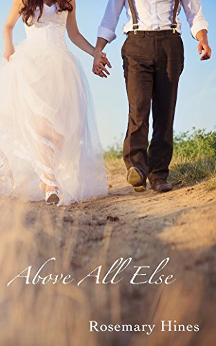 Above All Else (Sandy Cove Series Book 7) by [Hines, Rosemary]