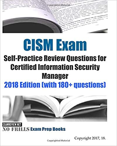CISM Exam Self-Practice Review Questions for Certified ...