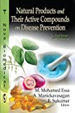 Natural Products and Their Active Compounds on Disease Prevention, M. Mohamed Essa and A. Manickavasagan, 1621001539
