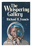 The Whispering Gallery, Richard H. Francis, 0393019268