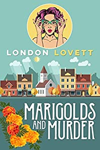 Marigolds And Murder by London Lovett ebook deal