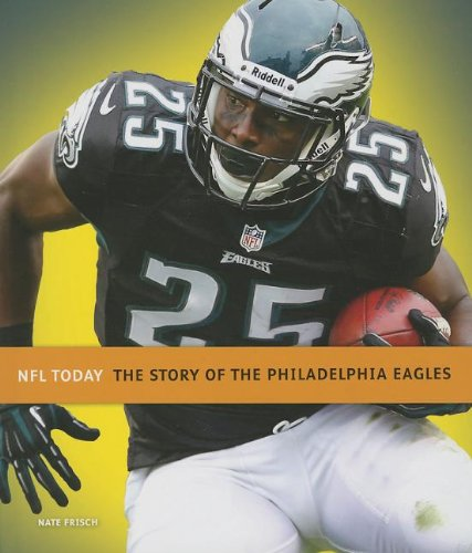 Read Online The Story of the Philadelphia Eagles (NFL Today (Creative)) pdf epub