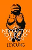 An Introduction to the Study of Man, Young, John Z., 0195018184