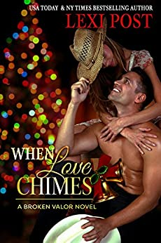 When Love Chimes (Broken Valor Book 1) by [Post, Lexi]