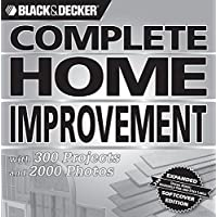 Black & Decker Complete Home Improvement: with 300 Projects and 2,000 Photos