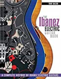 The Ibanez Electric Guitar Book: A Complete History