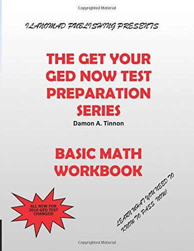The Get Your GED Now Test Preparation Series: Basic Math Book