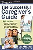 Successful Caregiver's Guide