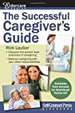 Successful Caregiver's Guide (Eldercare Series)