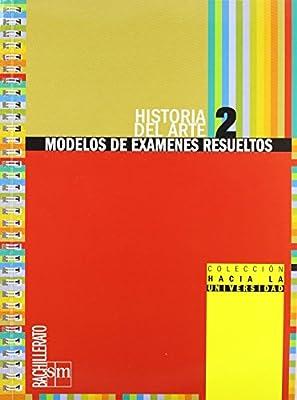 Historia del Arte: Modelos para exámenes resueltos. 2 Bachillerato de Equipo de Educación Secundaria de Ediciones SM 15 abr 2010 Tapa blanda: Amazon.es: Libros