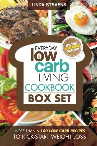 Low Carb Living Cookbook Box Set: Low Carb Recipes for Breakfast, Lunch, Dinner, Snacks, Desserts And Slow Cooker by Linda Stevens - Dessert Mall Palm