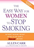 The Easy Way for Women to Stop Smoking: A Revolutionary Approach Using Allen Carr's Easyway™ Method