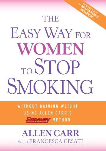 The Easy Way for Women to Stop Smoking: A Revolutionary Approach Using Allen Carr's Easyway™ Method (Best Way To Quit Tobacco)