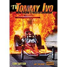 """""""TV"""" Tommy Ivo: Drag Racing's Master Showman"""