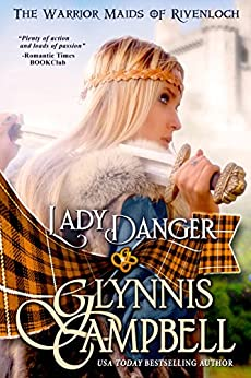 Lady Danger (The Warrior Maids of Rivenloch Book 1) by [Campbell, Glynnis]