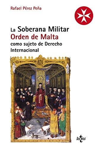 La Soberana Militar Orden de Malta como sujeto de Derecho Internacional (Derecho - Estado Y