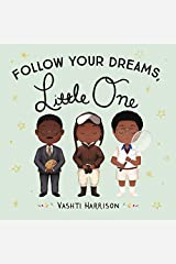 Follow Your Dreams, Little One Board book