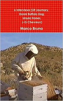 Book 6 Interviews (Lili Jaumary, Donni Buffalo Dog, Ursula Hanes, J-G Chevreux) (French Edition)