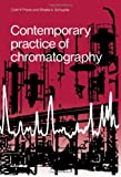 Contemporary Practice of Chromatography, Poole, Colin F. and Schuette, S. A., 0444424105