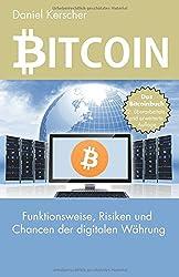 Bitcoin: Funktionsweise, Risiken und Chancen der digitalen Währung
