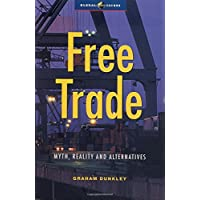 Free Trade: Myths, Reality and Alternative