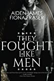 img - for They Fought Like Men book / textbook / text book