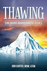 Thawing Childhood Abandonment Issues