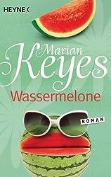 Wassermelone: Roman (Die Walsh-Familie 1)